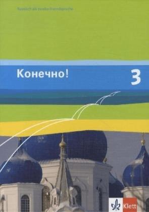 Konetschno! Band 3. Russisch als 2. Fremdsprache. Schülerbuch [Gebundene Ausgabe]