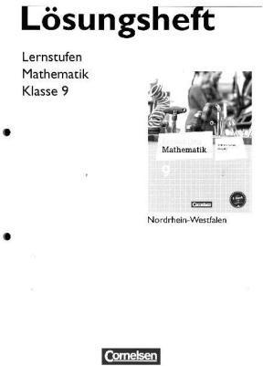 Lernstufen Mathematik 9. Schuljahr. Lösungen zum Schülerbuch. Differenzierende Ausgabe Nordrhein-Westfalen