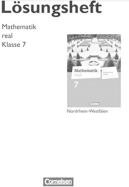 Mathematik real 7. Schuljahr. Lösungen zum Schülerbuch. Differenzierende Ausgabe Nordrhein-Westfalen [Gebundene Ausgabe]