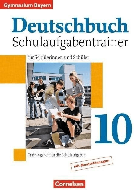 Deutschbuch 10. Jahrgangsstufe. Schulaufgabentrainer mit Lösungen. Gymnasium mit Lösungen