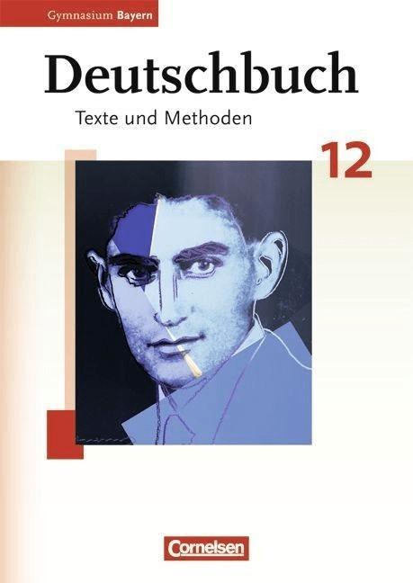 Deutschbuch  Oberstufe Gymnasium Bayern: 12. Jahrgangsstufe