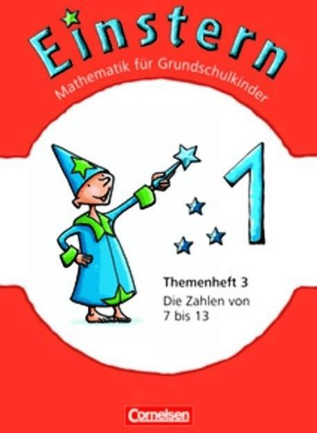 Einstern - Neubearbeitung 1. Die Zahlen von 7 bis 13. Themenheft 3