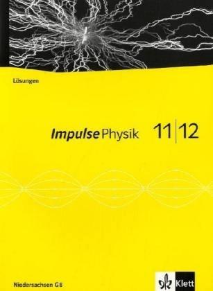 Impulse Physik. Neubearbeitung. Lösungen auf CD-ROM 11./12. Schuljahr. G8. Ausgabe für Niedersachsen [Geheftete Ausgabe]