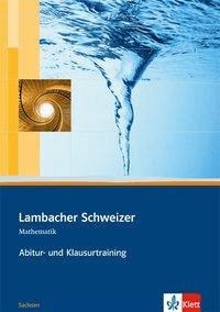 Lambacher Schweizer. Abitur- und Klausurtraining Oberstufe. Sachsen