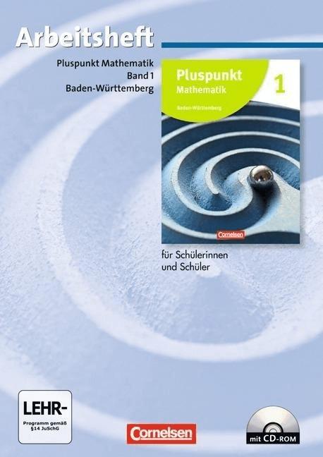 Pluspunkt Mathematik 1. Neubearbeitung. Arbeitsheft mit Lösungen und CD-ROM. Baden-Württemberg