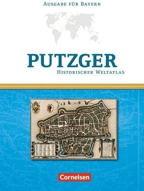 Putzger Historischer Weltatlas. Kartenausgabe Bayern. 104. Auflage