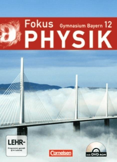 Fokus Physik  Gymnasium Bayern: 12. Jahrgangsstufe  Schülerbuch m. CD-ROM