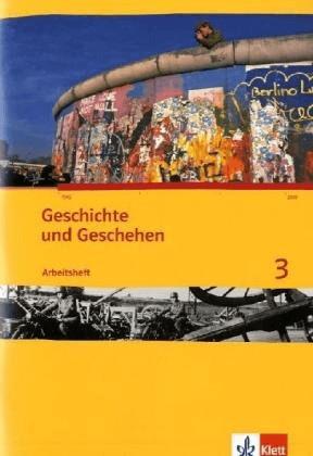 Geschichte und Geschehen. Arbeitsheft 3. Ausgabe für Nordrhein-Westfalen