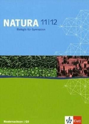 Natura - Biologie für Gymnasien in Niedersachsen. Neue Ausgabe G8. Schülerbuch 11./12. Schuljahr