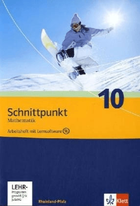Schnittpunkt Mathematik - Ausgabe für Rheinland-Pfalz. Neubearbeitung. Arbeitsheft plus Lösungsheft und Lernsoftware 10.