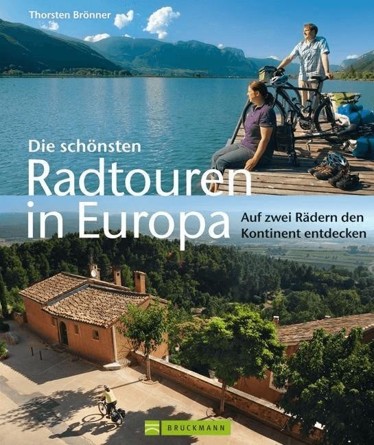 Die schönsten Radtouren in Europa [Gebundene Au...