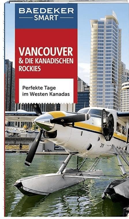 Baedeker SMART Reiseführer Vancouver & Die kana...
