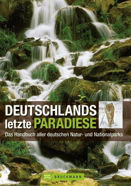 Deutschlands letzte Paradiese [Gebundene Ausgabe]