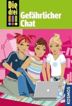 Die drei !!!. Gefährlicher Chat (Henriette Wich)