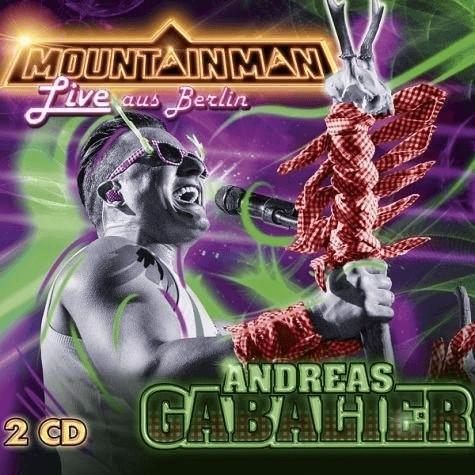 Andreas Gabalier - Mountain Man-Live Aus Berlin