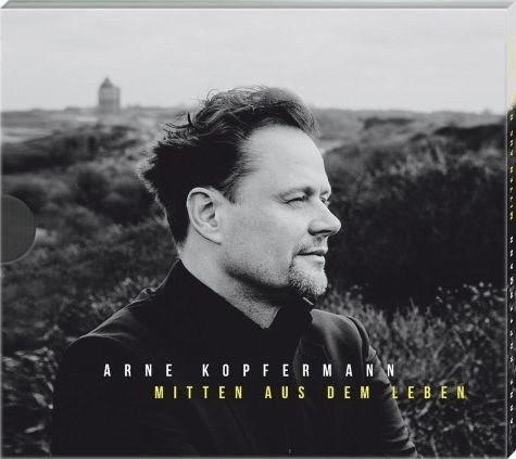 Arne Kopfermann - Mitten aus dem Leben