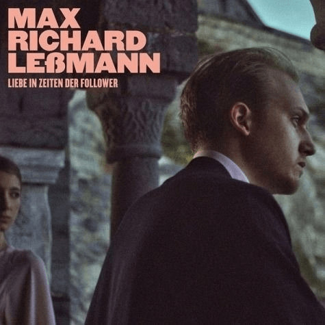 Max Richard Leßmann - Liebe In Zeiten Der Follower