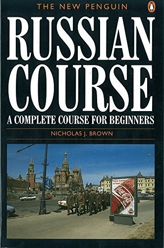 The New Penguin Russian Course: A Complete Cour...
