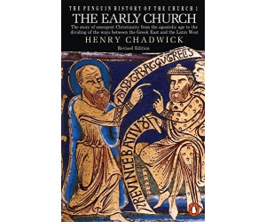 The Penguin History of the Church, vol.1: The Early Church: The Early Church v. 1