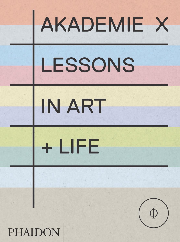 Akademie X: Lessons + Tutors in Art [Taschenbuch]