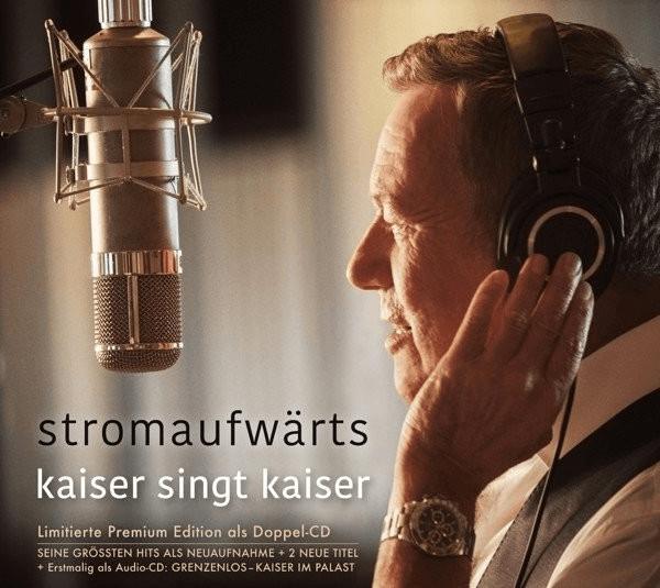 Roland Kaiser - stromaufwärts - kaiser singt kaiser (Limitierte Premium Edition)