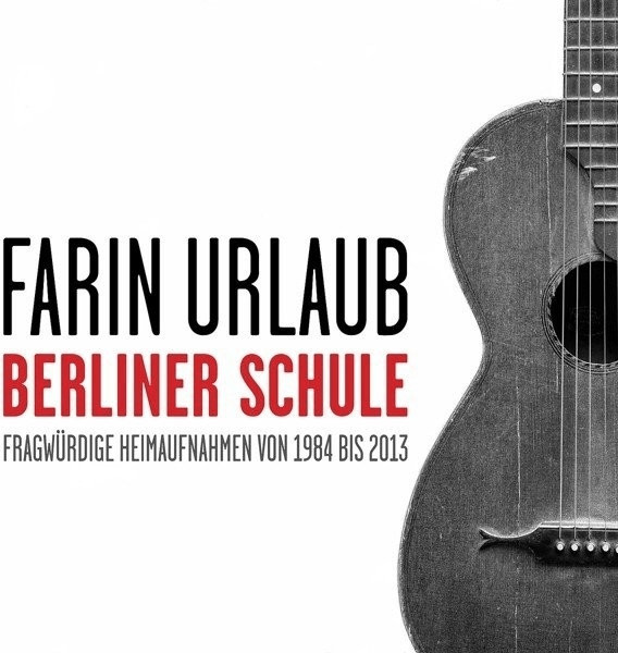 Farin Urlaub - Berliner Schule (Digipack)
