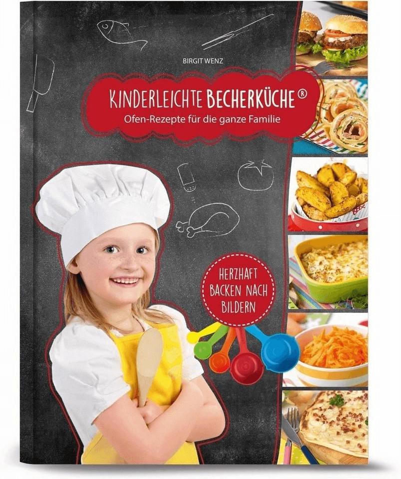 Kinderleichte Becherküche - Ofen- Rezepte für die ganze Familie (Birgit Wenz)