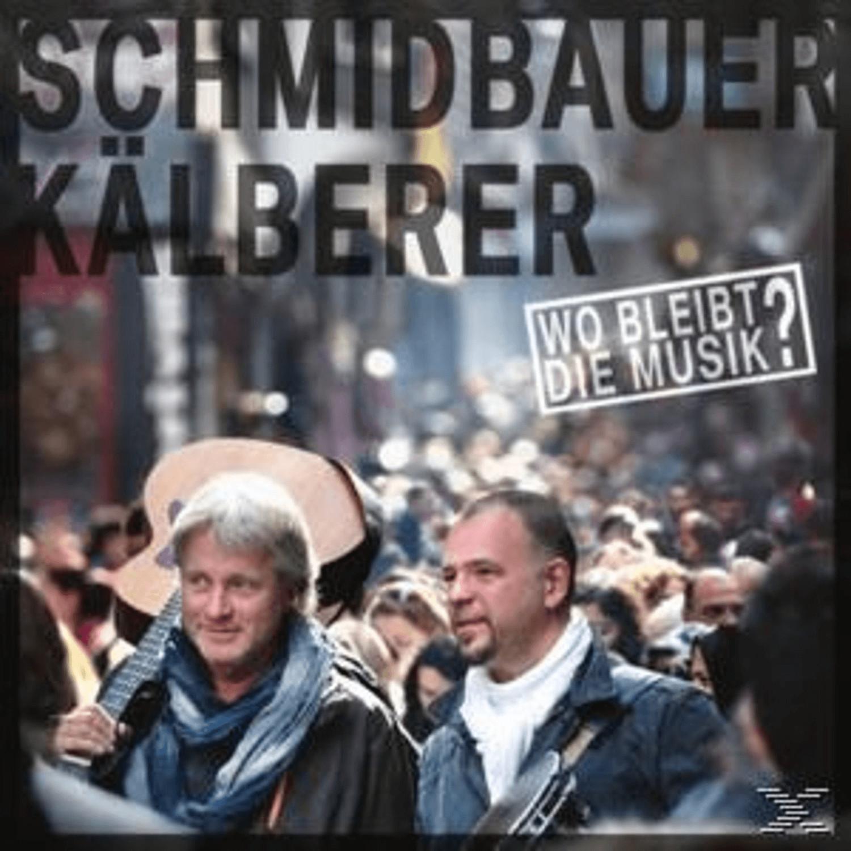 Schmidbauer & Kälberer - Wo Bleibt Die Musik - ...