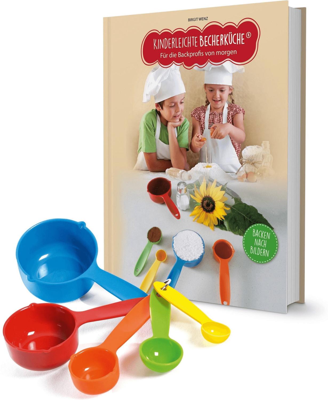 Kinderleichte Becherküche - Für die Backprofis von Morgen  (Birgit Wenz)
