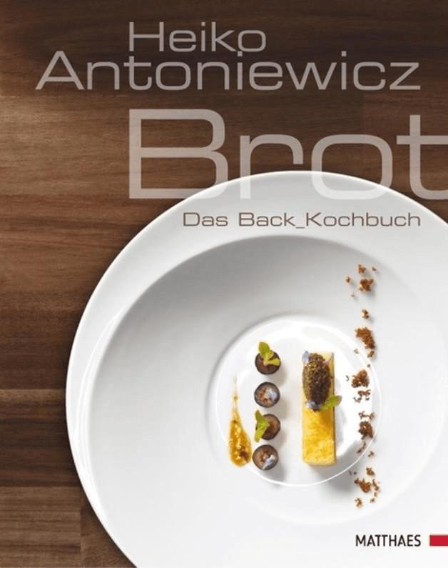 Brot Das Back-Kochbuch (Heiko Antoniewicz) [Geb...