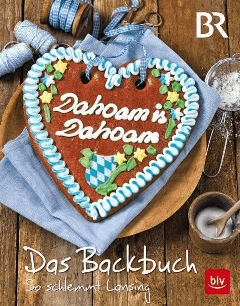 #Dahoam is Dahoam. Das Backbuch#