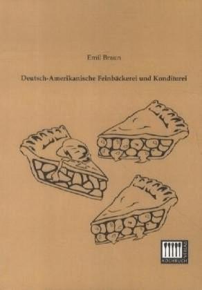 Deutsch-Amerikanische Feinbäckerei und Konditor...