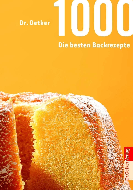 Dr. Oetker 1000 - Die besten Backrezepte