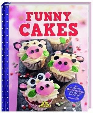 Funny Cakes Die schönsten Motivkuchen für kreat...