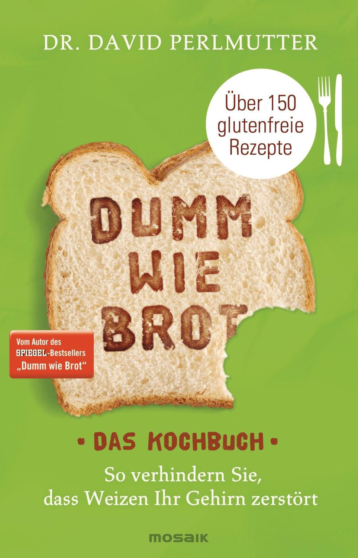 Mosaik Dumm wie Brot - Das Kochbuch (David Perl...