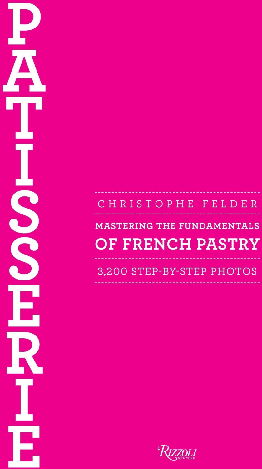 Patisserie Mastering the Fundamentals of French Pastry