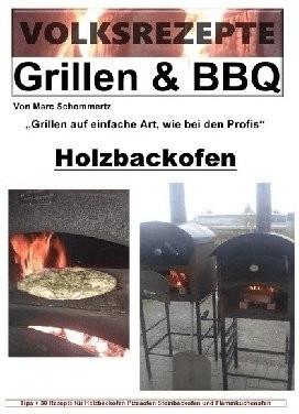Volksrezepte Grillen & BBQ - Holzbackofen 1 - 30 Rezepte für den Holzbackofen