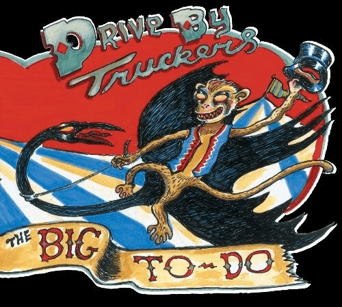 Drive By Truckers - Big to Do [VINYL]