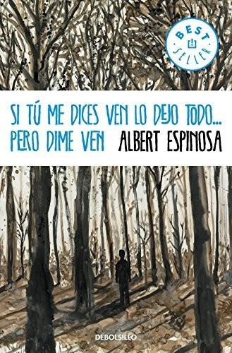 Image of Si tú me dices ven lo dejo todo... pero dime ven (paperback) (Albert Espinosa)