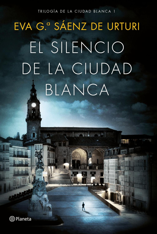 Image of El silencio de la ciudad blanca (Eva García Sáenz de Urturi)