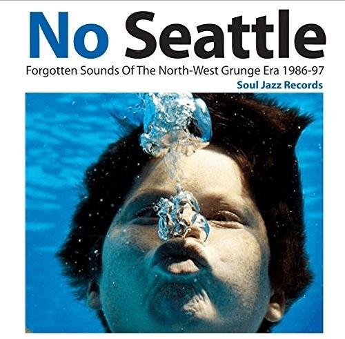Soul Jazz Records Presents - No Seattle: Forgotten Sounds Of The North-West Grunge Era 1986-97: 1st 2LP [VINYL]
