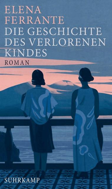 Image of Die Geschichte des verlorenen Kindes / Neapolitanische Saga Bd.4 (Elena Ferrante)