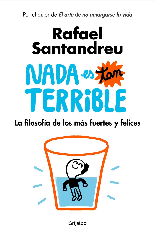 Image of Nada es tan terrible (Rafael Santandreu)