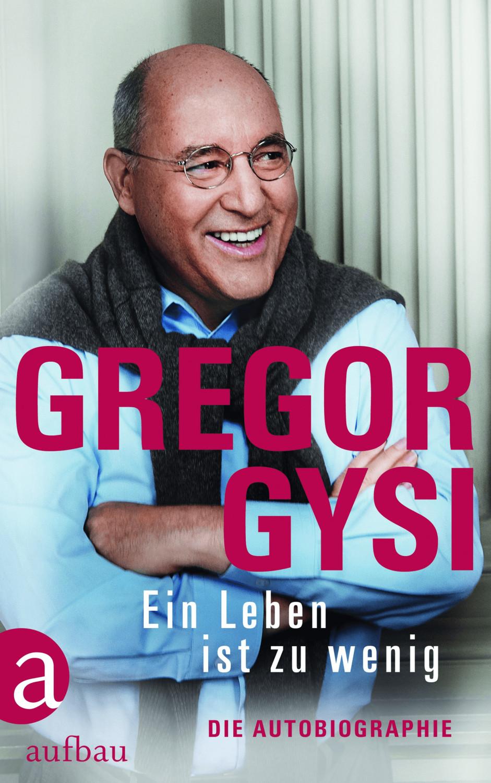 Image of Ein Leben ist zu wenig (Gregor Gysi) [Hardcover]