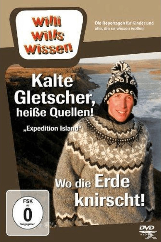 Willi wills wissen: Kalte Gletscher, heiße Quel...