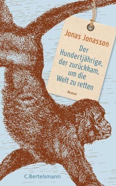 Image of Der Hundertjährige, der zurückkam, um die Welt zu retten (Jonas Jonasson) [Hardback]