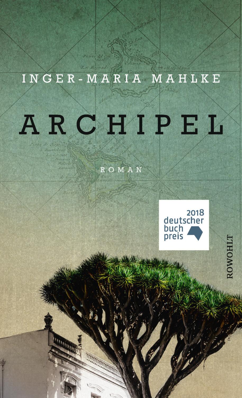Archipel (Inger-Maria Mahlke) [gebundene Ausgabe]