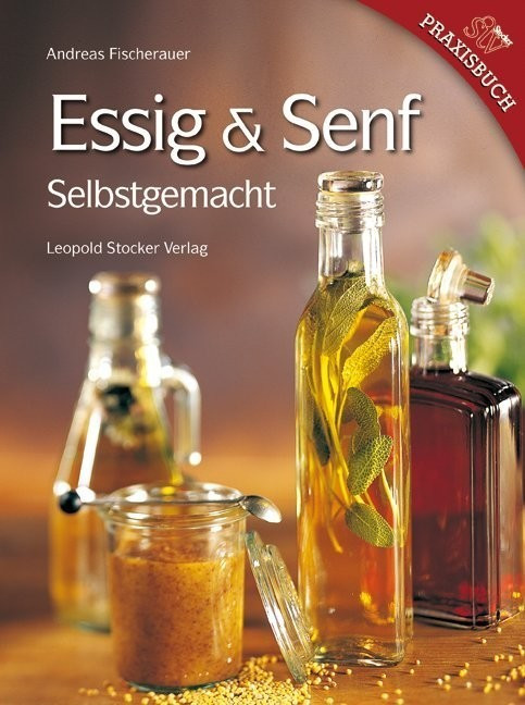 Essig & Senf Selbstgemacht