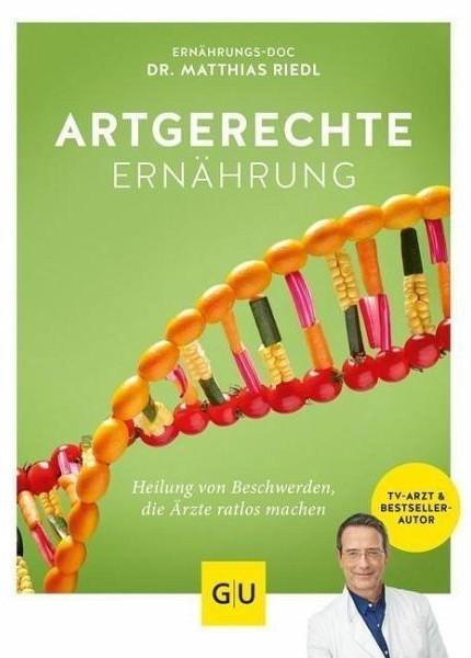 Image of Artgerechte Ernährung Heilung für Beschwerden, die Ärzte ratlos machen (Matthias Riedl)