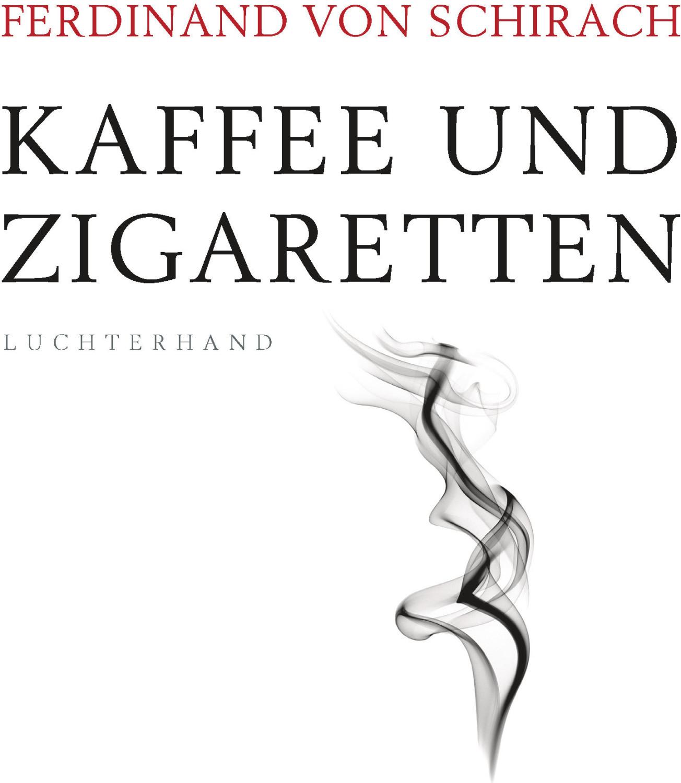 Image of Kaffee und Zigaretten (Ferdinand von Schirach)